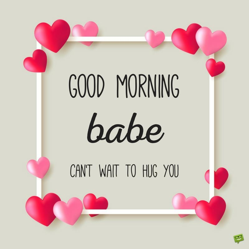 Good Morning Babe Quotes Good Morning Messages for my Boyfriend Good Morning Babe Quotes