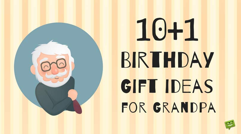 10+1 Timeless Birthday Gift Ideas for Grandpa