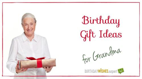 Birthday Gift Ideas for Grandmother.