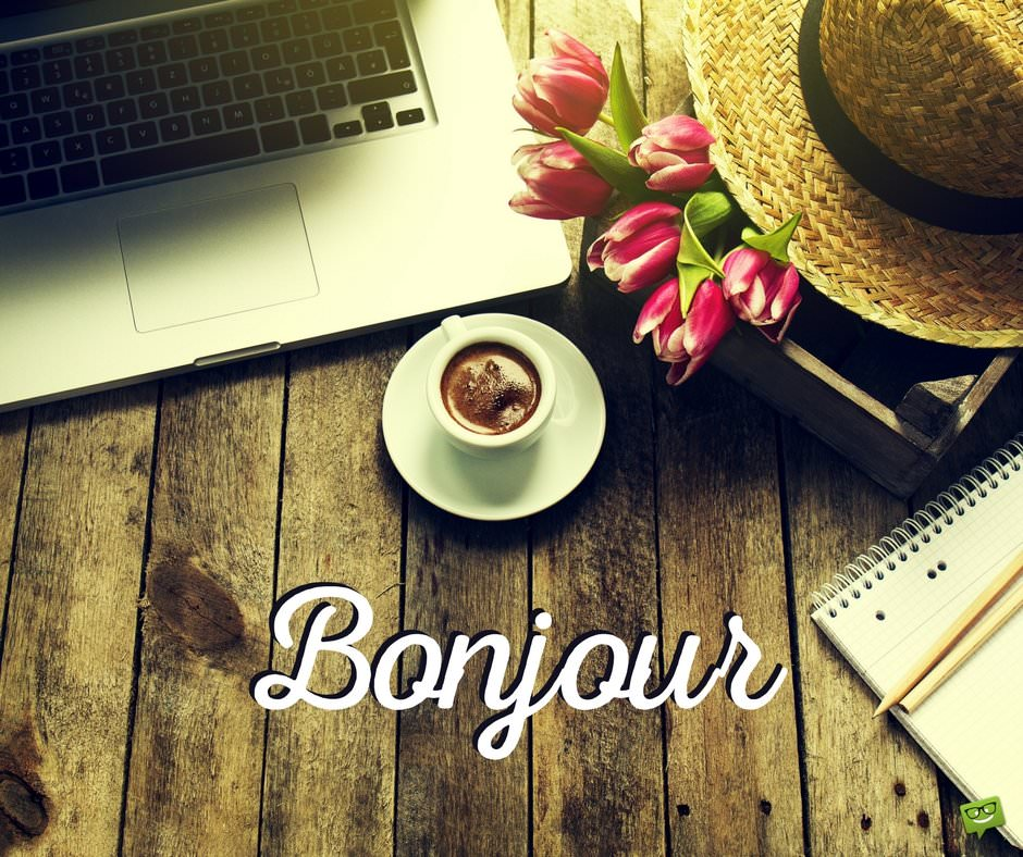 Good Morning French Greetings : Most popular good morning quotes for friends