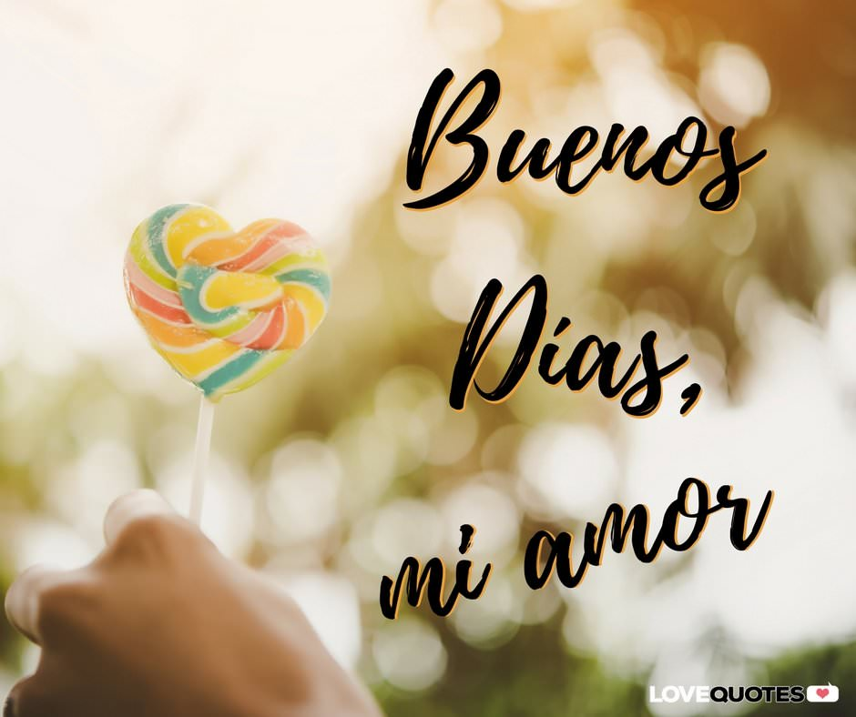 Good Morning In Spanish Is What : Of the most popular good morning quotes for your love