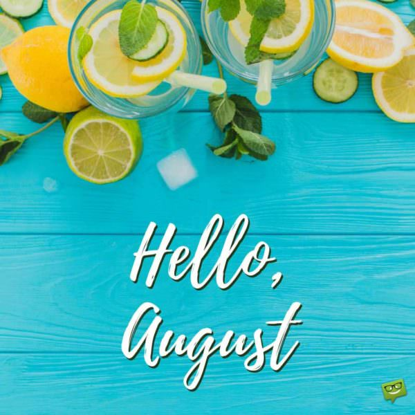 Amazing Hello, August! Quotes For A Summer Month To Enjoy
