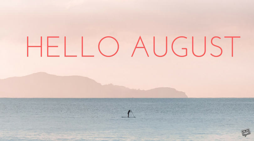 Wonderful Hello, August.