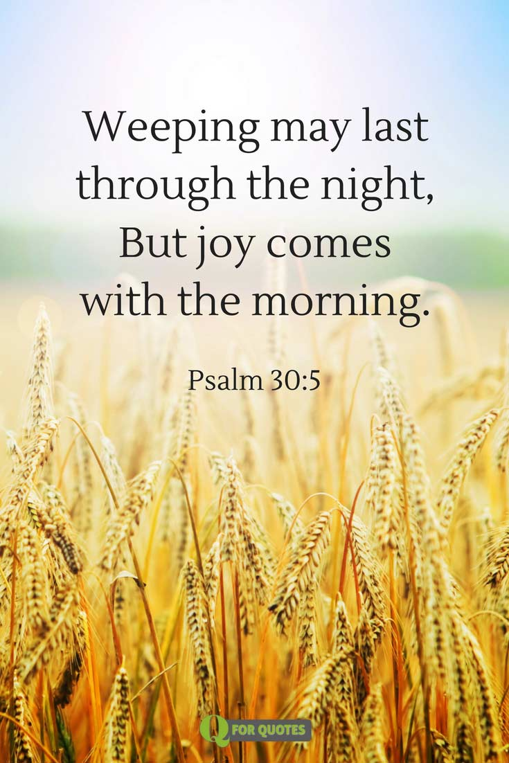 Weeping May Last Through The Night But Joy Comes With Morning Psalm 305