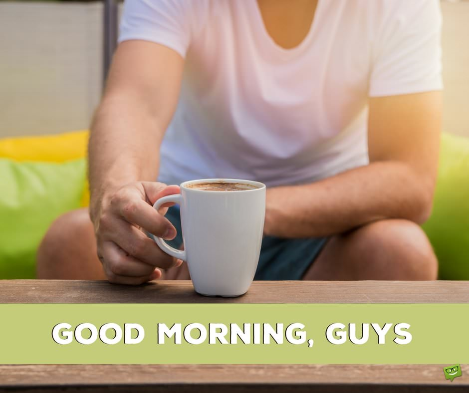 Good Morning Gentlemen In French : Most popular good morning quotes for friends