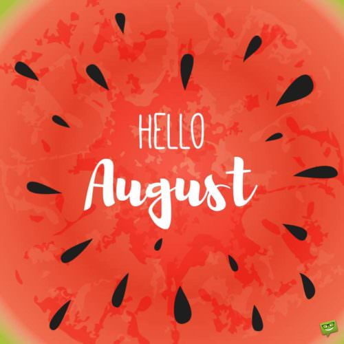 Cute Image Hello August 2017