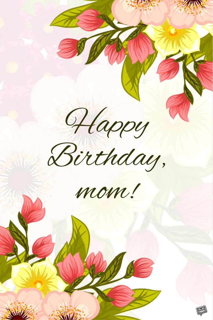 Happy Birthday Mom Birthday Greetings For Mother
