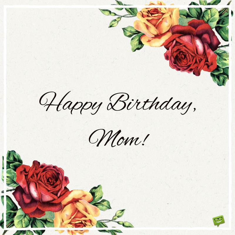 Happy birthday mom birthday greetings for mother birthday greetings for mother m4hsunfo