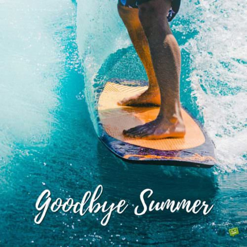 Goodbye Summer.