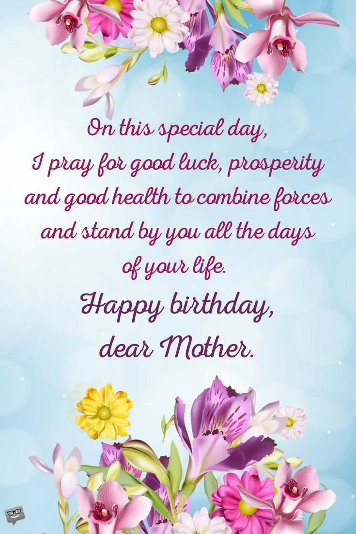Birthday prayers for mothers bless you mom i pray for good luck prosperity and good health to combine forces and stand by you all the days of your life happy birthday dear mother m4hsunfo