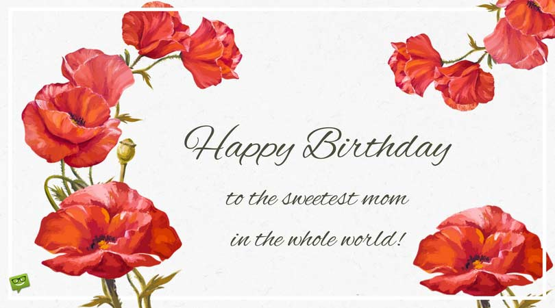 Happy birthday mom birthday greetings for mother happy birthday to the sweetest mom in the whole world m4hsunfo