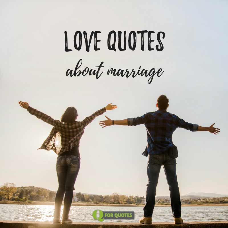 love quotes about marriage ♥ and ♥ famous wedding quotes