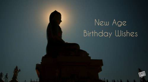 New Age Birthday Wishes.