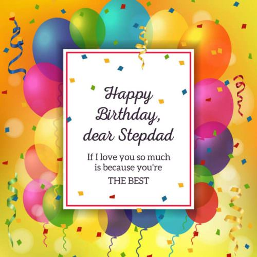 Happy Birthday, dear Stepdad. If I love you so much is because you're the Best.