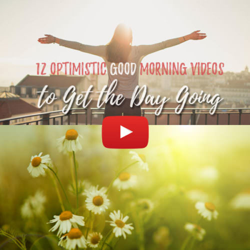 12 Optimistic Good Morning Videos to Get the Day Going