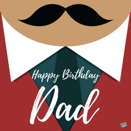 Birthday Greetings For Dad