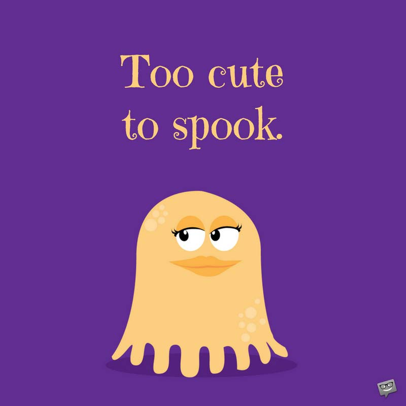 Too Cute To Spook.
