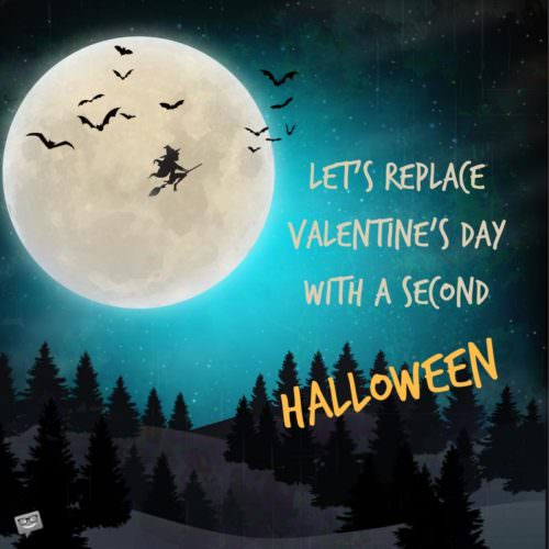 Let's replace Valentine's day with a second Halloween.