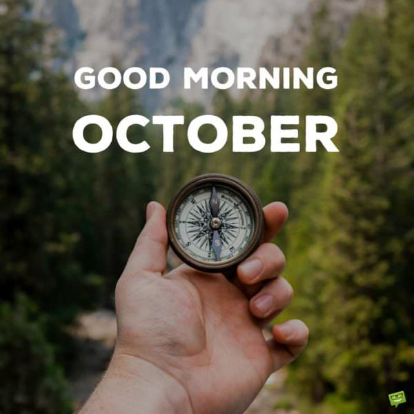 Good Morning, October.