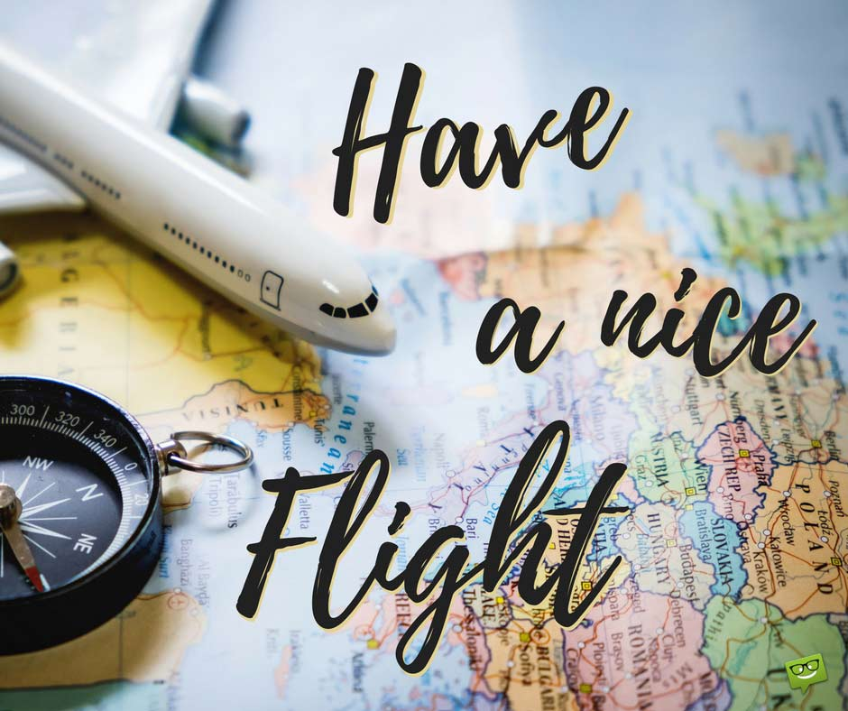 Quot Have A Nice Trip Quot Wishing The Best When Traveling