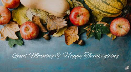 Good Morning and Happy Thanksgiving.