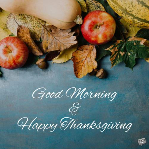 Good Morning & Happy Thanksgiving.