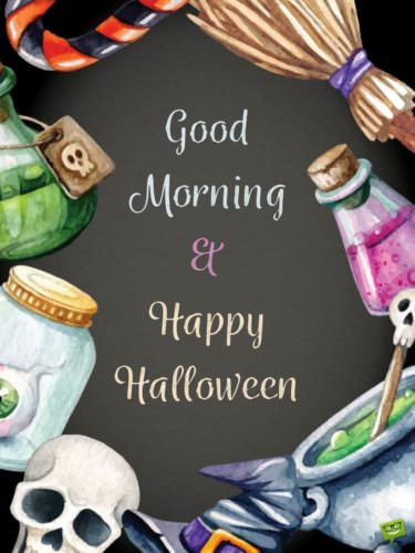 Good Morning and Happy Halloween.