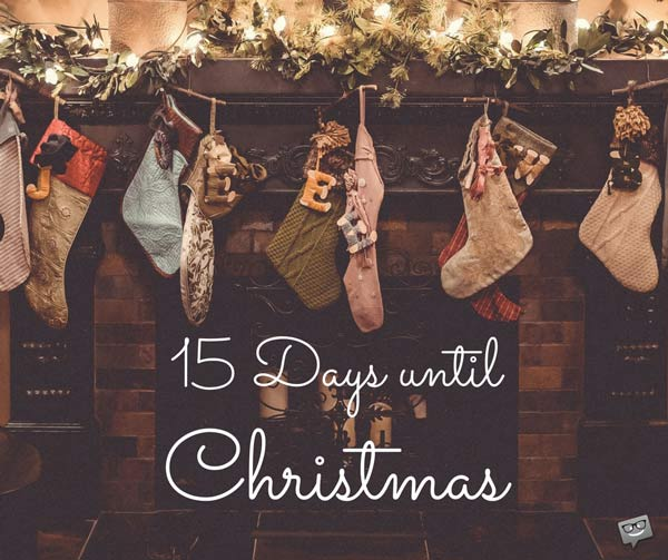 15 Days until Christmas.