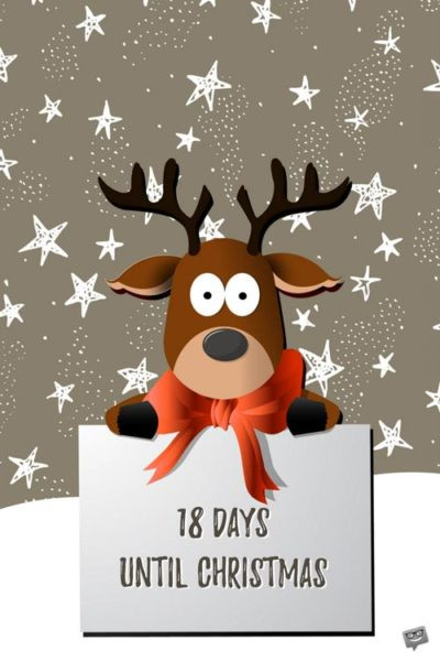 18 Days until Christmas.