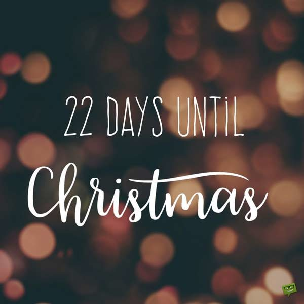22 Days until Christmas.