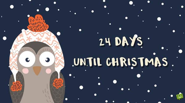 24 Days until Christmas.