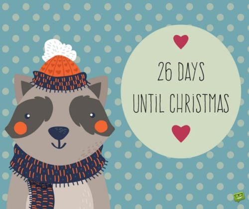 26 Days until Christmas.