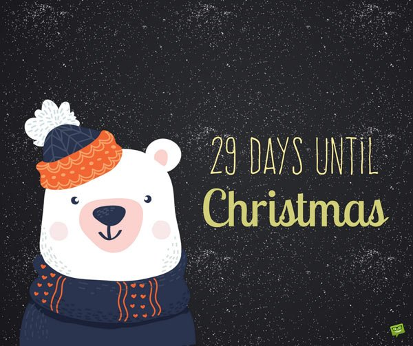29 Days until Christmas.