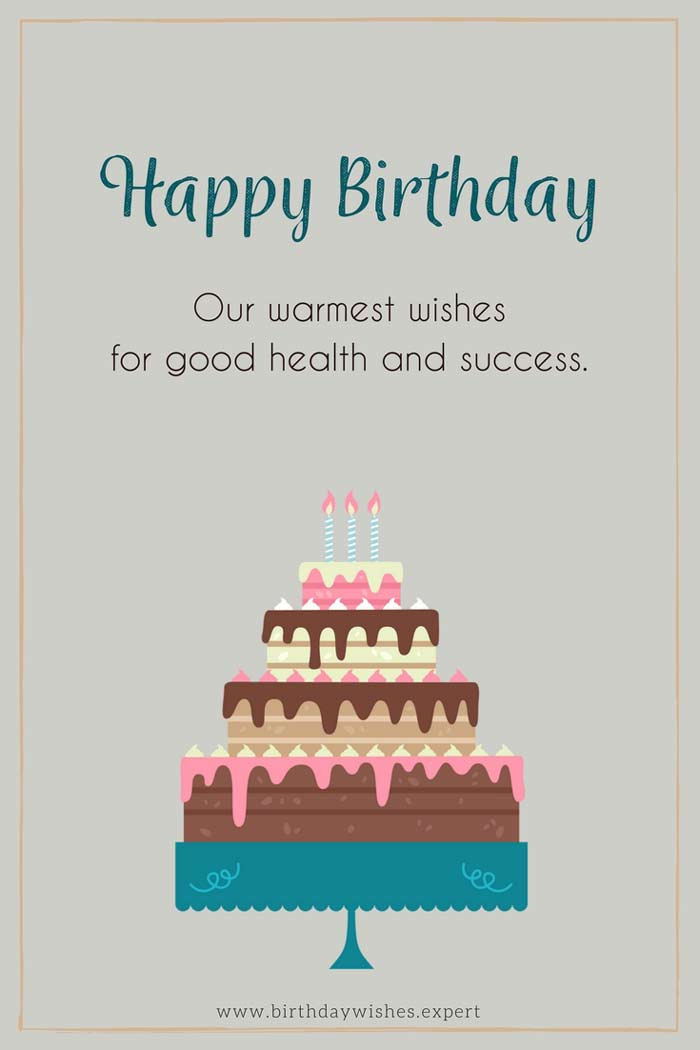 Happy Birthday Our Warmest Wishes For Good Health And Success