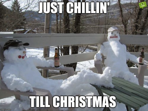 Just chillin' till Christmas.