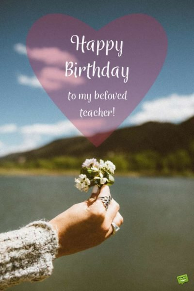 Happy Birthday to my beloved Teacher.
