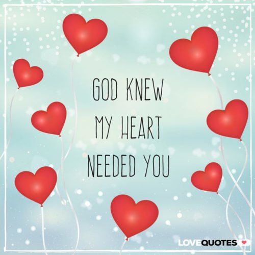God knew my heart needed you.