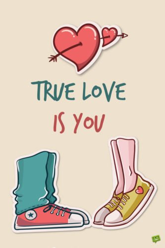 True love is you.