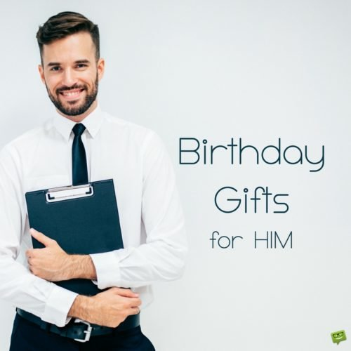 Birthday gifts for Him.