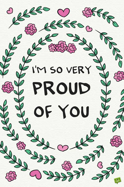 "Proud Of You Quotes Unique I Am Proud Of You"" Quotes"