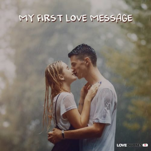 My first love message.