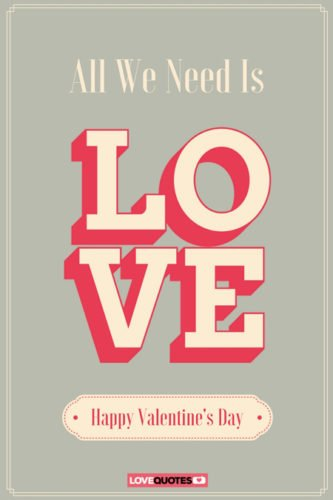 All we need is love. Happy Valentine's day!