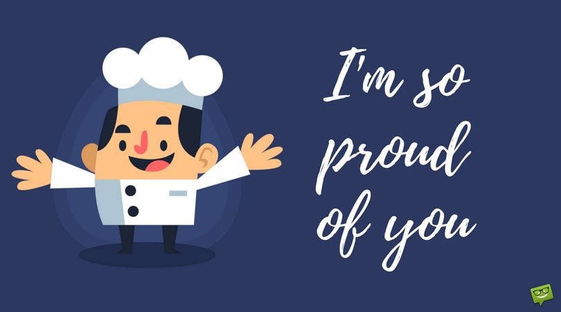 """I am Proud of You"" Quotes"