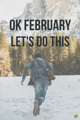 OK February. Let's do this.