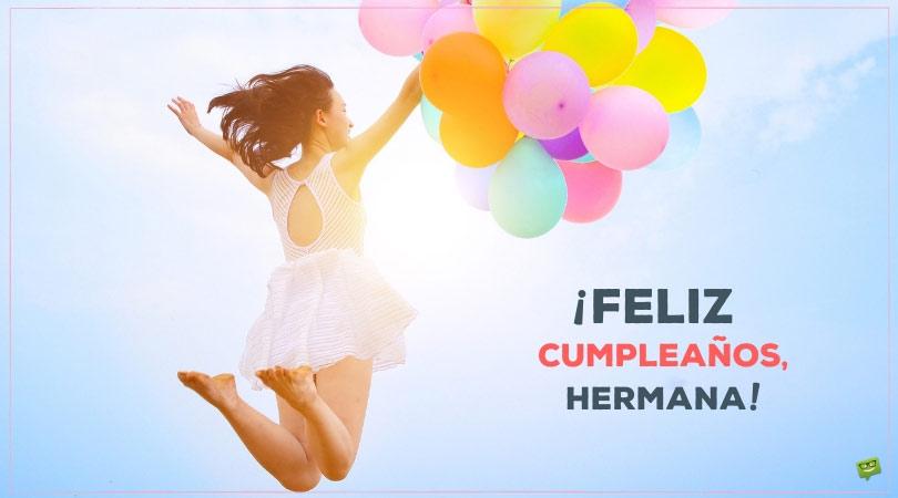 Feliz Cumpleaños, Hermana! | 99 Frases de Cumpleaños Para Ella