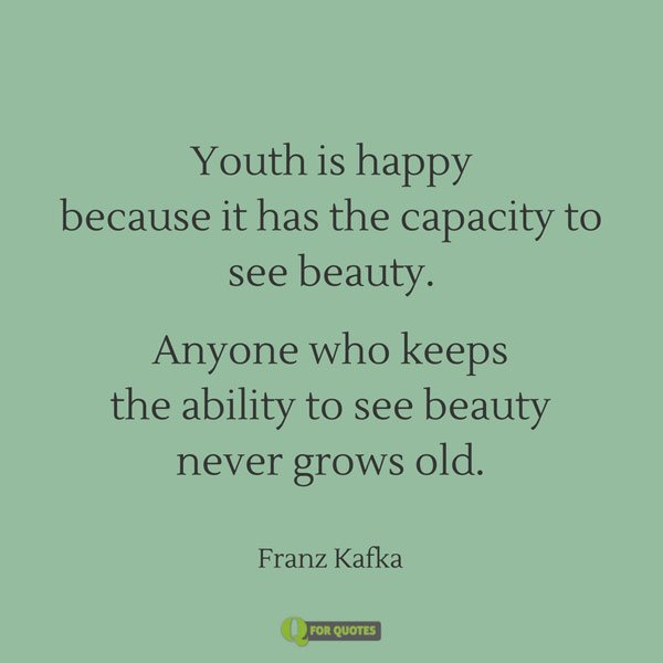 Franz Kafka Quote About Beauty And Youth