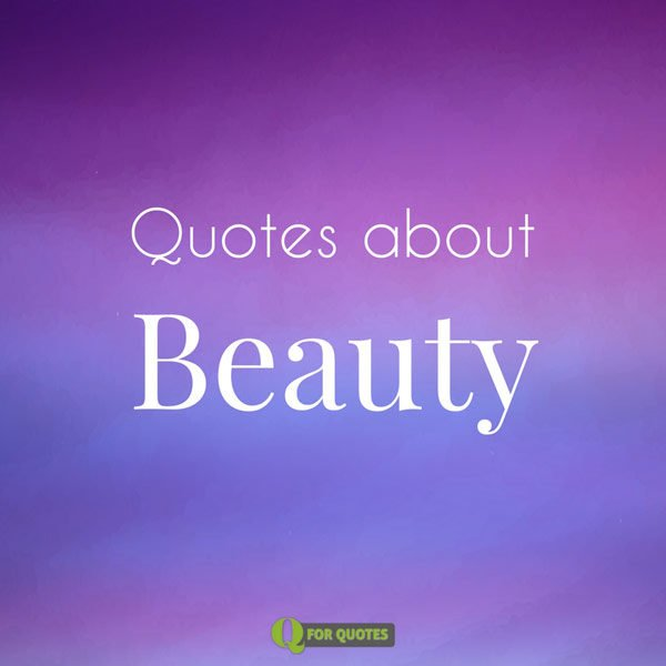 Quotes about beauty.