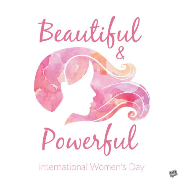 Beautiful & Powerful | International Women's Day