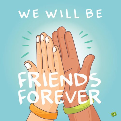 We will be Friends Forever!