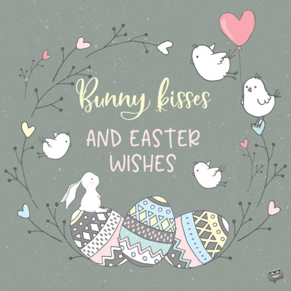 Bunny kisses and Easter wishes!